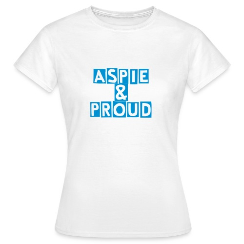 womens Aspie and Proud T-shirt - Women's T-Shirt