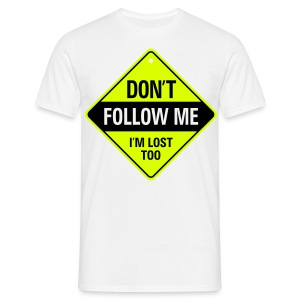 I'm lost aswell! - Men's T-Shirt