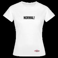 Tee shirts ~ Tee shirt Femme ~ Normal !