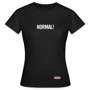 Normal ! - T-shirt Femme