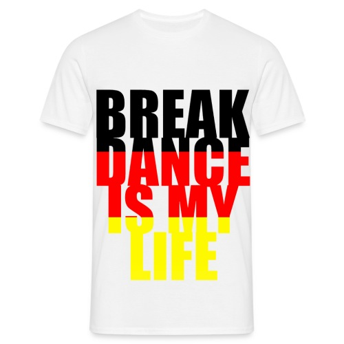 T shirt homme break dance is my life allemagne - T-shirt Homme
