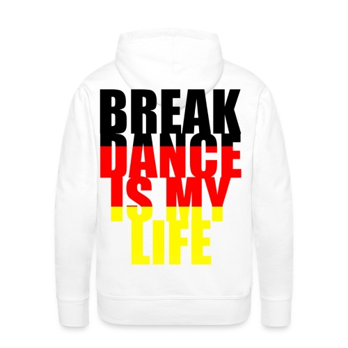 Sweat à capuche homme break dance is my life allemagne - Sweat-shirt à capuche Premium pour hommes
