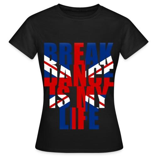 T shirt femme break dance is my life angleterre - T-shirt Femme