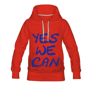 Dames sweater yes we can - Vrouwen Premium hoodie