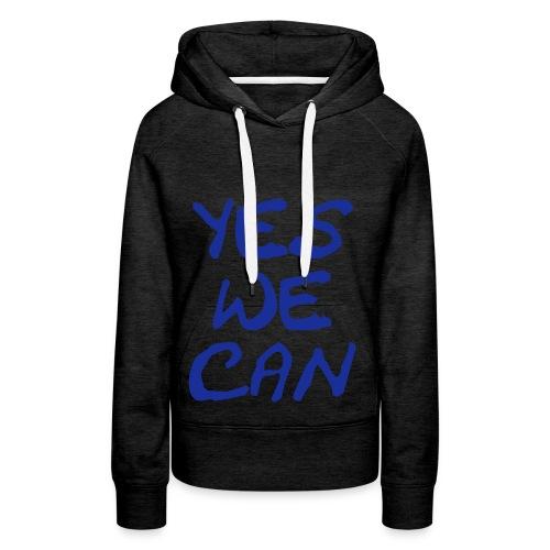 Dames sweater yes we can - Vrouwen Premium hoodie