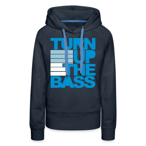 Turn Up The Bass - Women's Premium Hoodie