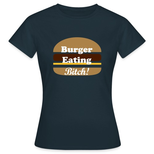 Bitch Eating - Women's T-Shirt
