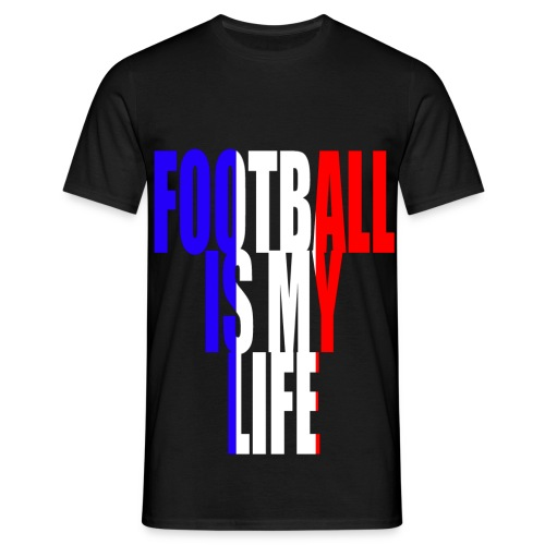 T shirt homme football is my life france - T-shirt Homme