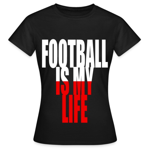 T shirt femme football is my life pologne - T-shirt Femme