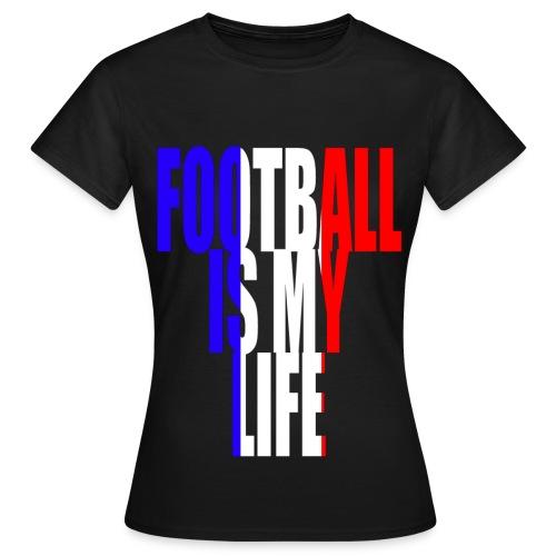 T shirt femme football is my life france - T-shirt Femme