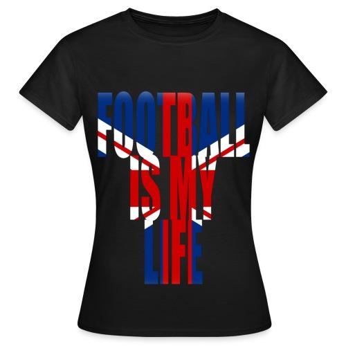 T shirt femme football is my life angleterre - T-shirt Femme