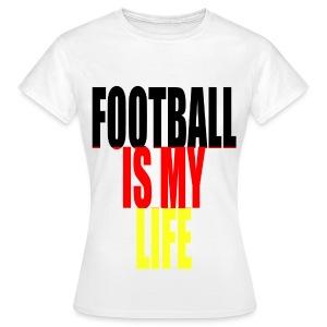 T shirt femme football is my life allemagne - T-shirt Femme
