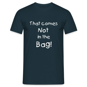 T-Shirt - That Comes Not In The Bag - Männer T-Shirt