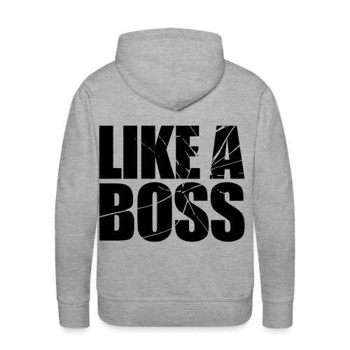 Like A Boss Hoodie - Men's Premium Hoodie