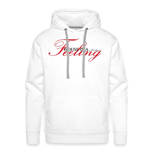 House Is a Feeling Men's Hoodie / White - Men's Premium Hoodie