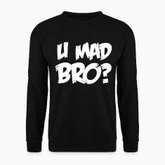 U Mad Bro? Hoodies & Sweatshirts