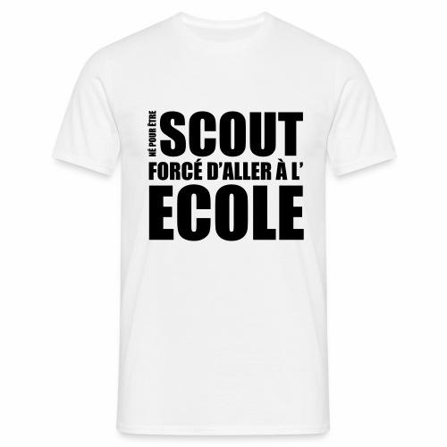 Né pour être Scout - T-shirt Homme