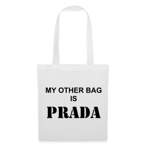 My other bag is PRADA - Stoffbeutel