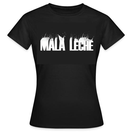 Mala leche chica - Camiseta mujer