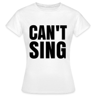 T-Shirts ~ Women's T-Shirt ~ glee born this way can't sing (F)