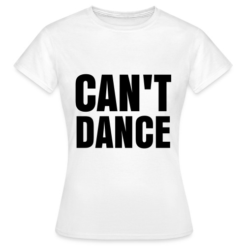 glee born this way can't dance (F) - Women's T-Shirt