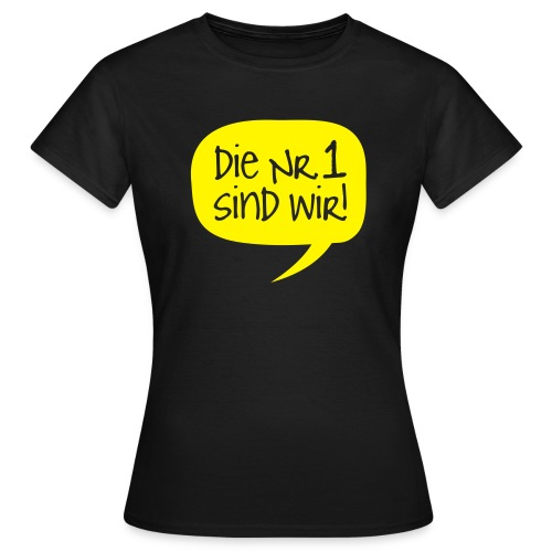 Dortmund Shirt: Die Nr. 1 sind wir - Frauen T-Shirt