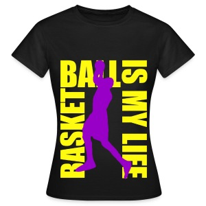 T shirt femme basketball is my life - T-shirt Femme