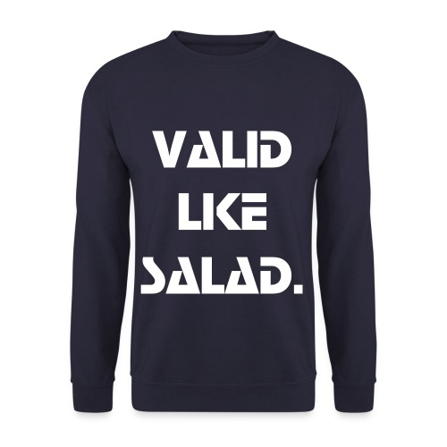 Valid Like Salad Sweatshirt - Men's Sweatshirt
