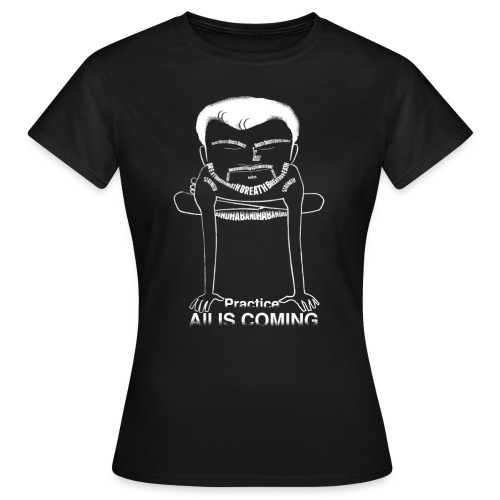 Kukutasana C (practice, all is coming) on girl form-fitting T. - Women's T-Shirt