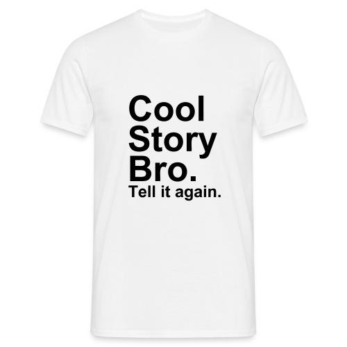 Cool Story Bro ! - Herre-T-shirt