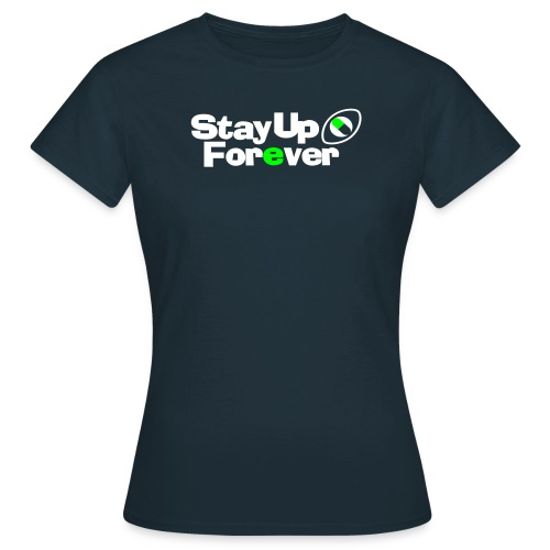Stay Up Forever Classic Ladies - Women's T-Shirt