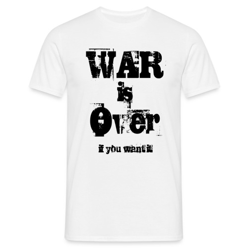 War is Over - If you want it ! - Männer T-Shirt