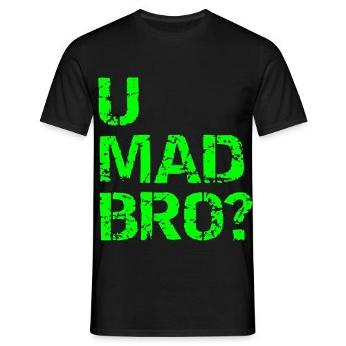 U Mad Bro - Heren T-Shirt - Mannen T-shirt