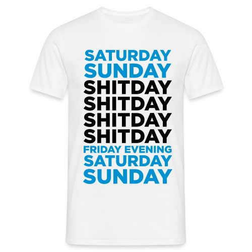 Shitday T-Shirt - Männer T-Shirt