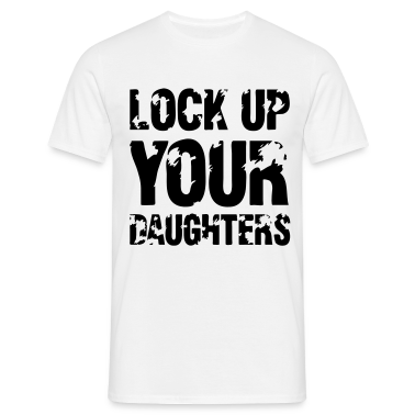 Lock Up Your Daughters T-Shirts