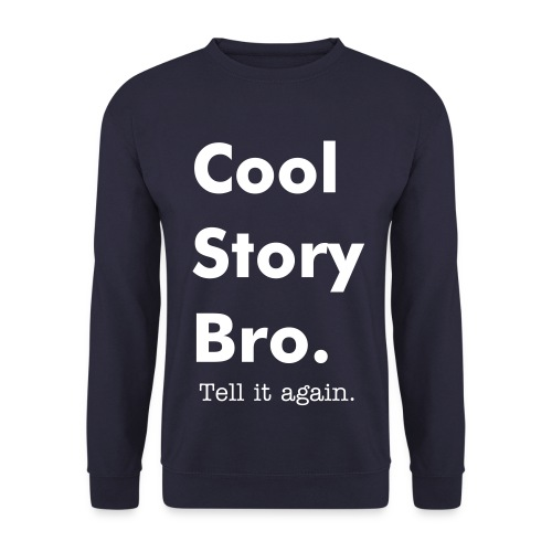 Cool Story Bro Sweater - Mannen sweater