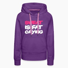 Sweat Is Fat Crying Hoodies & Sweatshirts