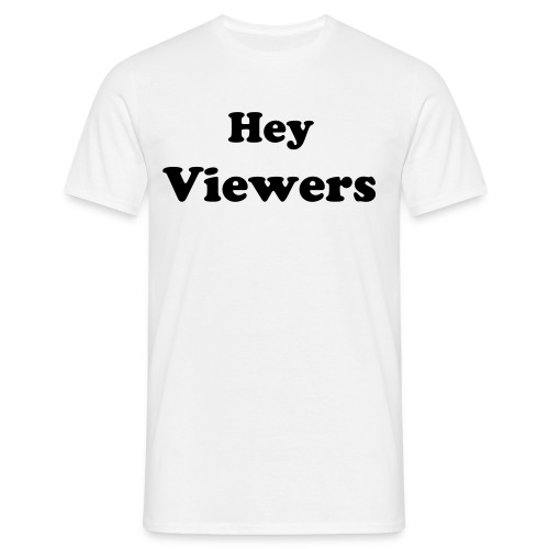 Hey Viewers Tee - Men's T-Shirt