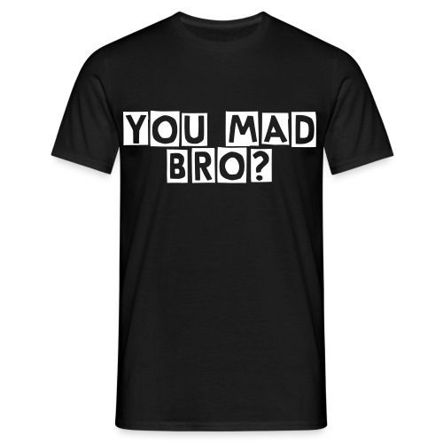 You Mad? - Herre-T-shirt