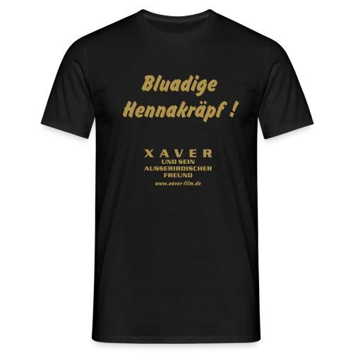 Bluadige Hennakräpf! - Männer T-Shirt