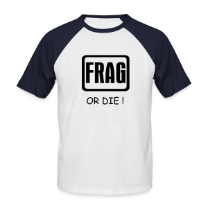 Frag or die - T-shirt baseball manches courtes Homme