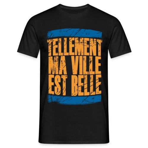 TELLEMENT MA VILLE EST BELLE (noir) - T-shirt Homme