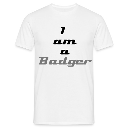 I am a Badger T-Shirt - Men's T-Shirt