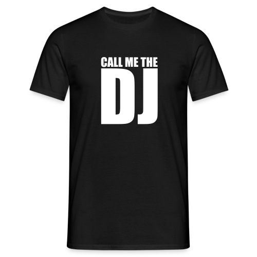 CALL ME THE DJ - Männer T-Shirt