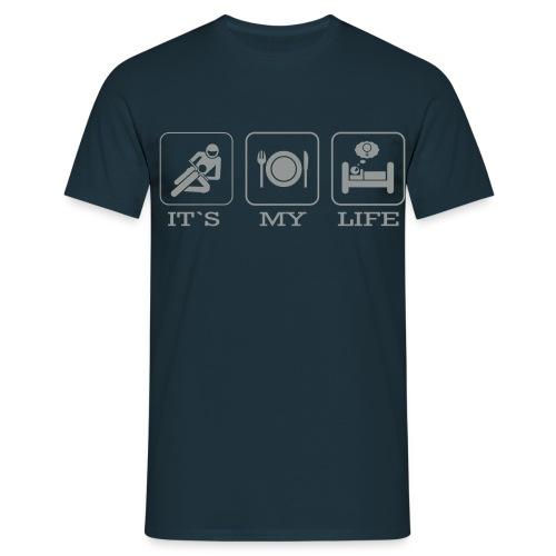 It's my life ! - Männer T-Shirt