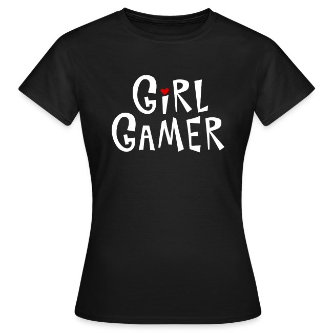 GIRL GAMER SHIRT (for chicks)