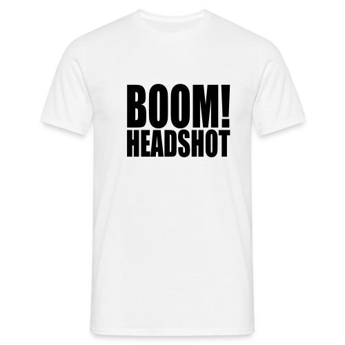 Boom Headshot! - Mannen T-shirt