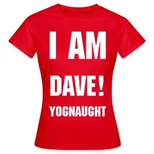 women's T: Dave Yognaught - Women's T-Shirt