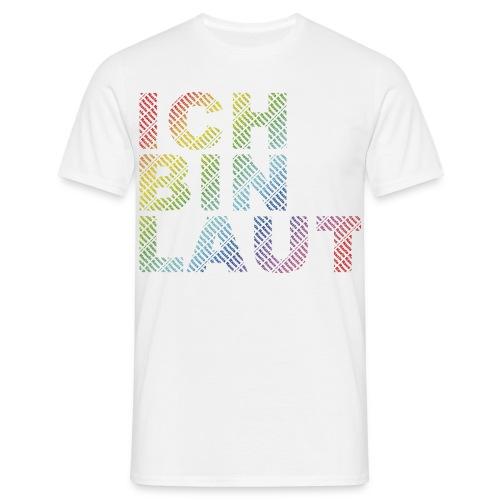 ICH BIN LAUT - Men's T-Shirt