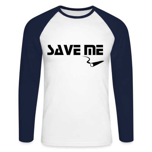 save me on a long sleeve shirt - Men's Long Sleeve Baseball T-Shirt